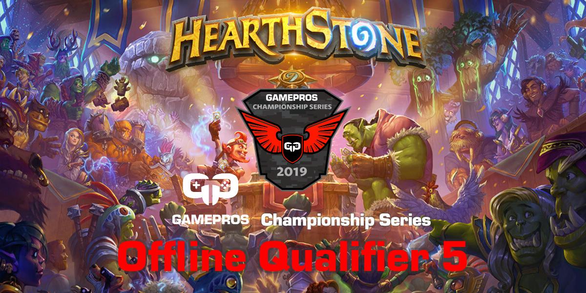 GamePros Hearthstone Championship Series 2019 - Offline Qualifier 5